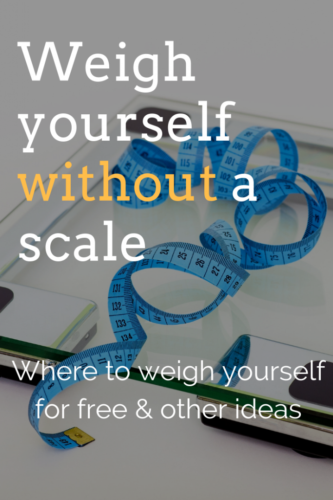 How to weigh yourself without a scale (and what to do instead)
