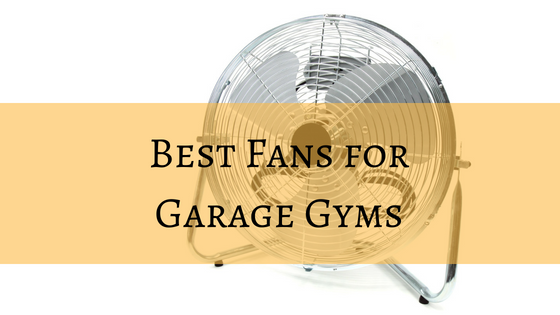 Wondrous 3 Best Fans For Cooling Your Garage Gym Explained 2019 Interior Design Ideas Inamawefileorg