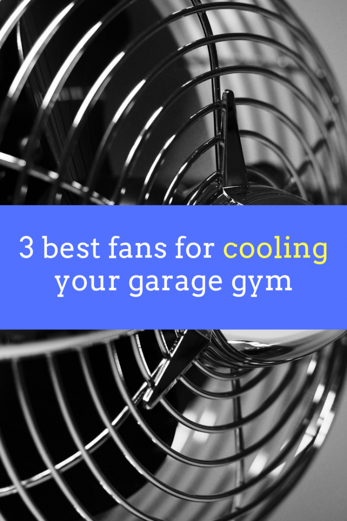 Best fans for cooling your garage gym buyer s guide