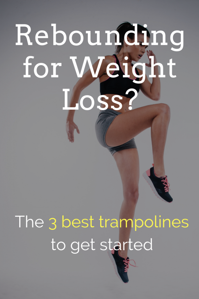 Rebounding for Weight Loss: My 3 Favorite Mini-Trampolines