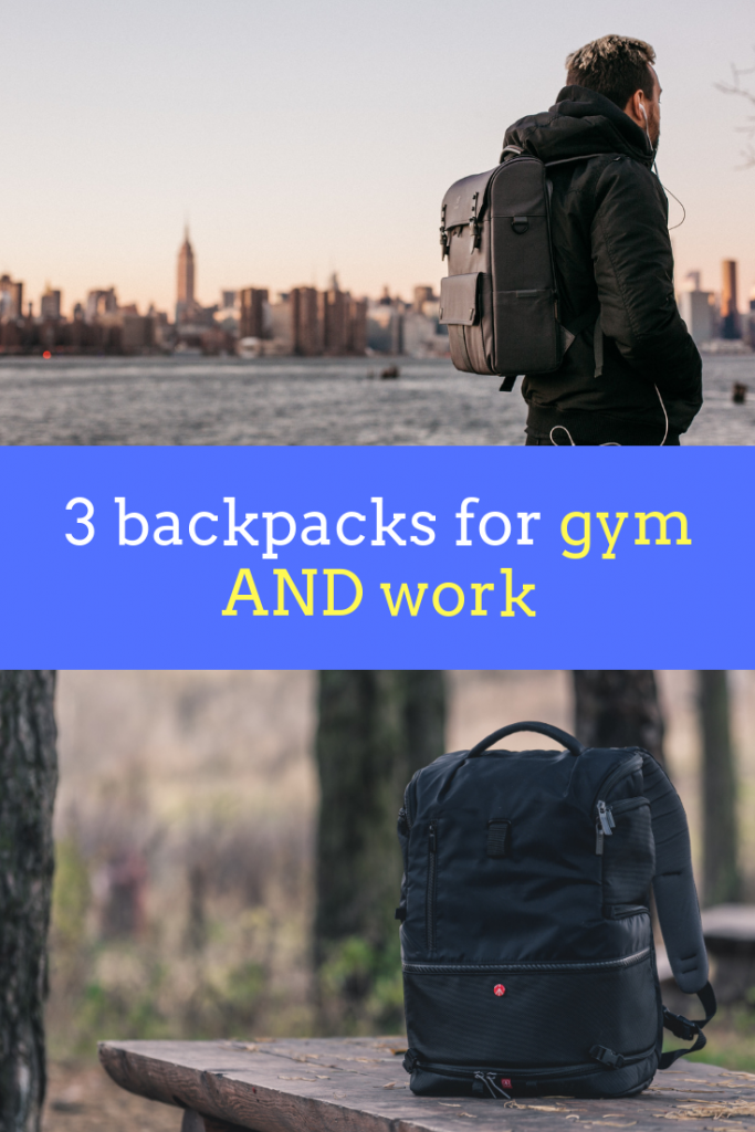 3 best backpacks for gym and work (Transition in style!)