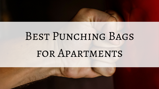 3 Best Punching Bags For Your Apartment Quiet Compact