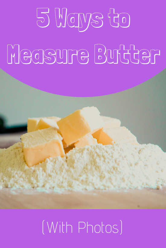 How to measure butter from a tub (5 unique ways)