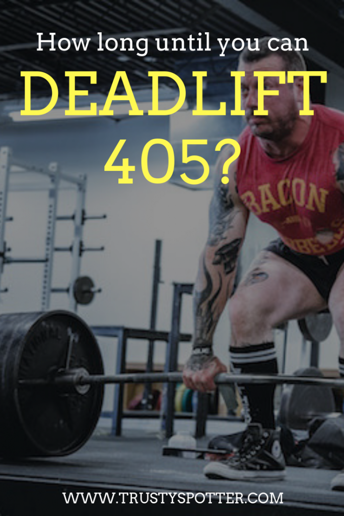 How long does it take to deadlift 405+? Is it impressive?