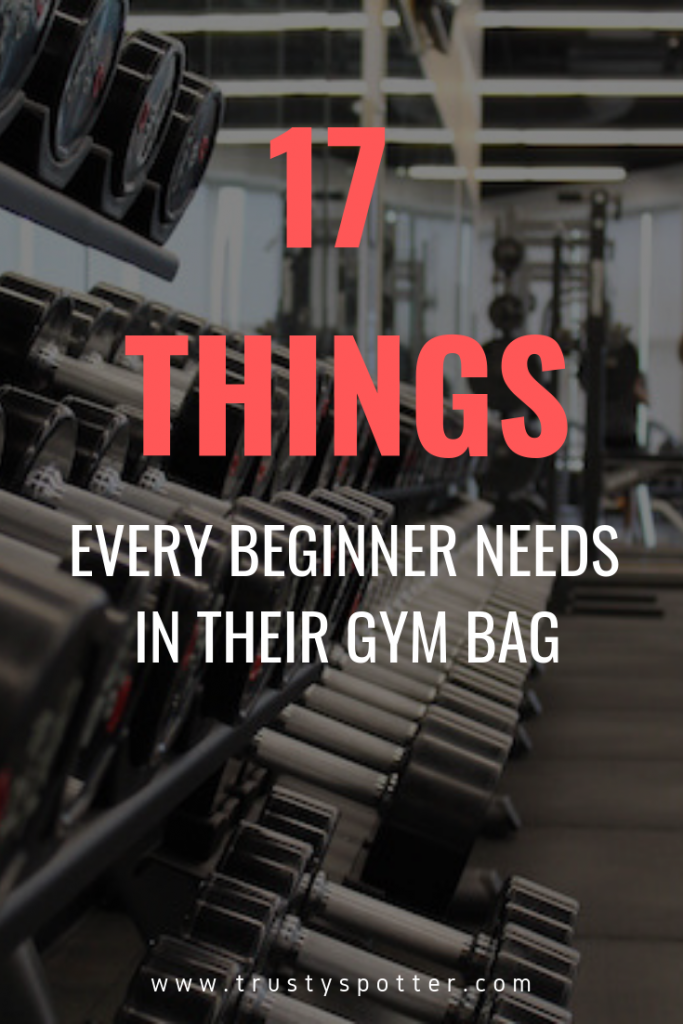 17 Gym Essentials for Beginners: What to Pack in Your Bag